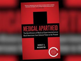 Harriet Washington on Medical Apartheid