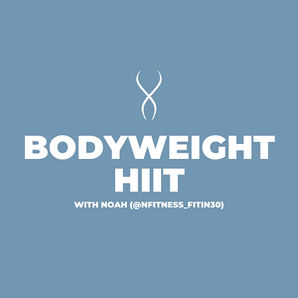 Bodyweight HIIT with Noah (May 25)