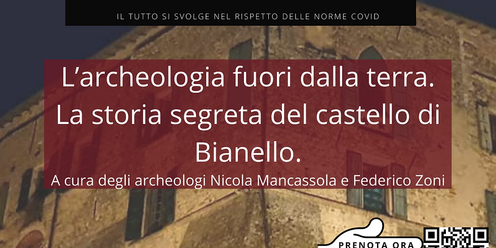 L'archeologia fuori dalla terra. La storia segreta del castello di Bianello