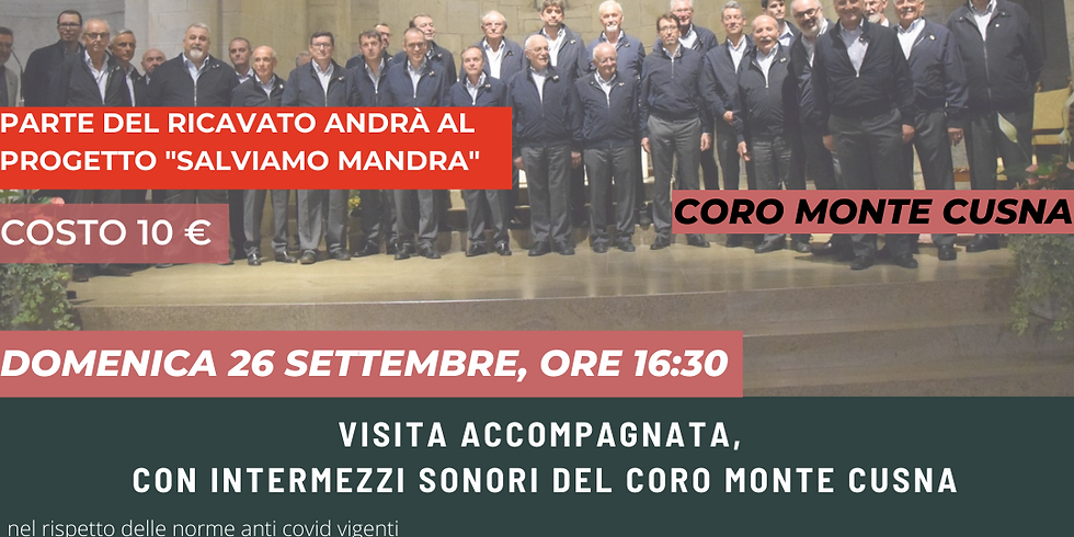 Visita accompagnata + intermezzi musicali coro Monte Cusna