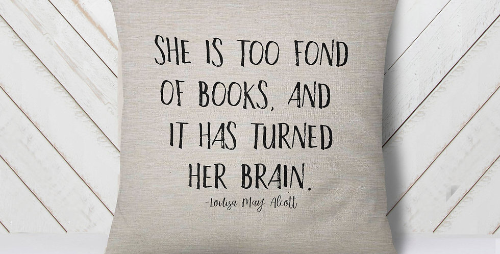 Louisa May Alcott - She is too fond of books and it has turned her brain - 18...