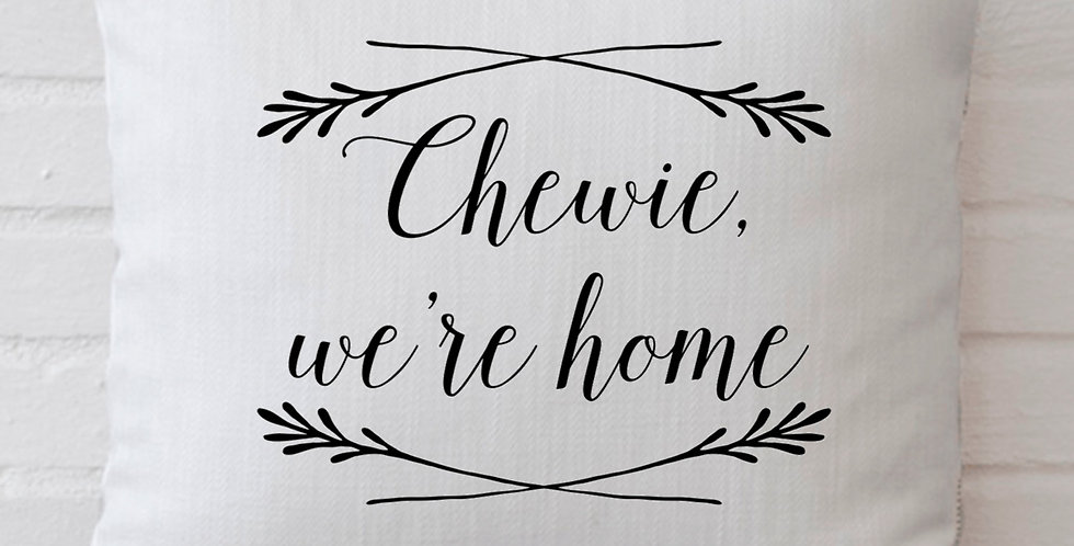 """Star Wars """"Chewie, we're home"""" movie quote pillow cover 18x18inch - machine..."""