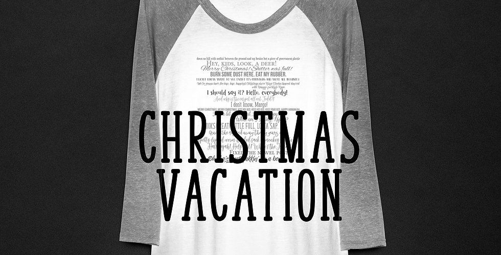 Christmas Vacation shirt - movie quotes - Unisex Raglan xs-3xl - machine wash...
