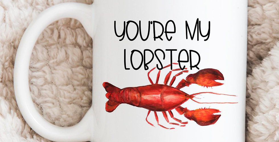 You're my Lobster - friends inspired mug - coffee mug - top rack dishwasher s...