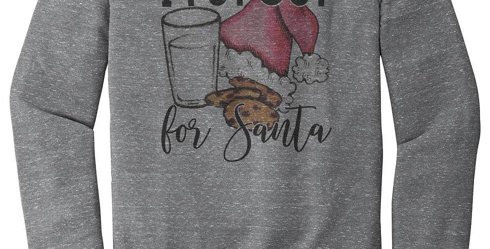I put out for Santa - christmas sweatshirt - unisex sizing small-3xl - mature...