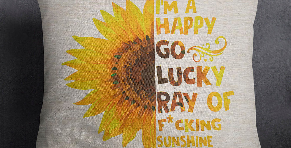 Mature Listing - I'm a happy go lucky ray of f*cking sunshine - 18x18inch pil...