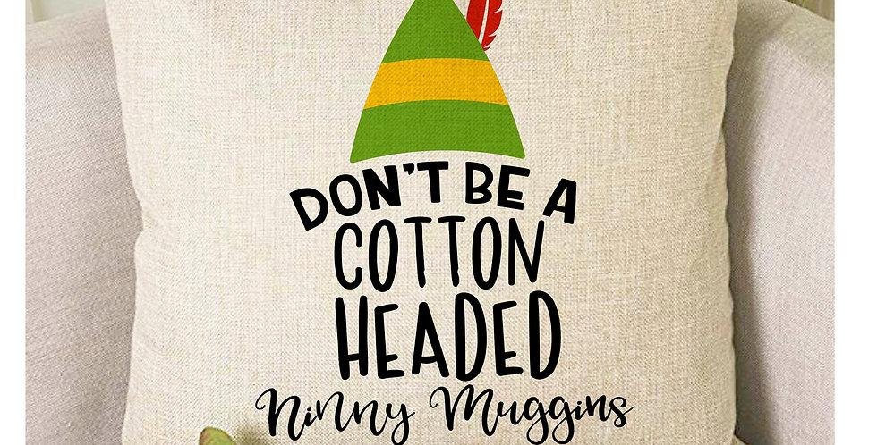 Christmas burlap pillow - Elf movie quote - cotton headed ninny muggins - 18x...