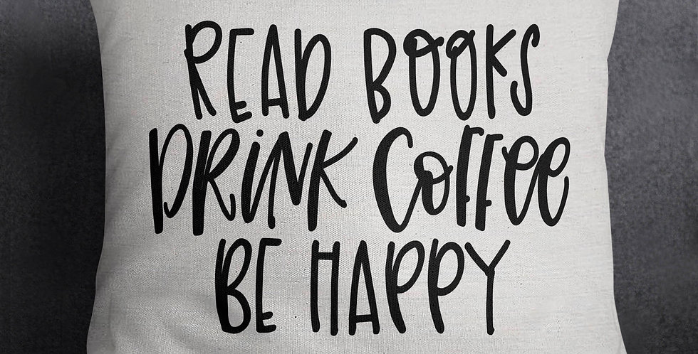 Read books, drink coffee, be happy - pillow cover - 18x18inch pillow cover - ...