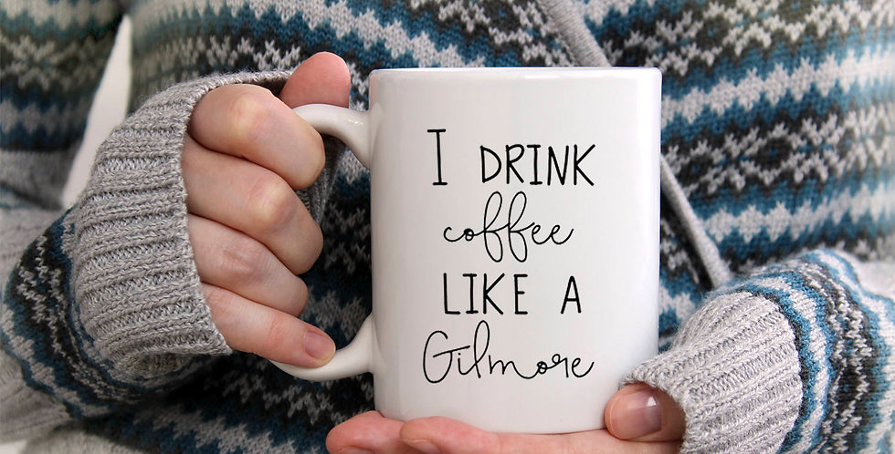 Gilmore Girls inspired coffee mug - I drink coffee like a Gilmore - dishwashe...