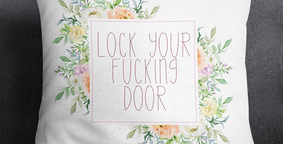 SSDGM - Lock your f*cking door - pillow with sayings - 18x18inch pil...