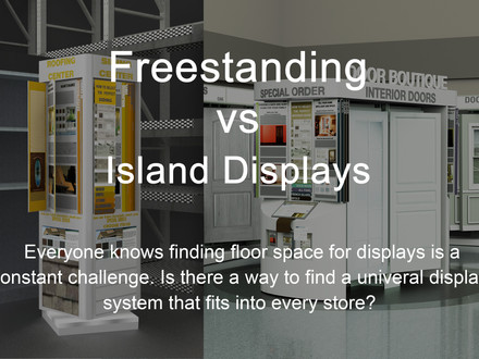 Freestanding vs Island Display and why only ONE of them is HIGHLY PREFERRED by all retail members
