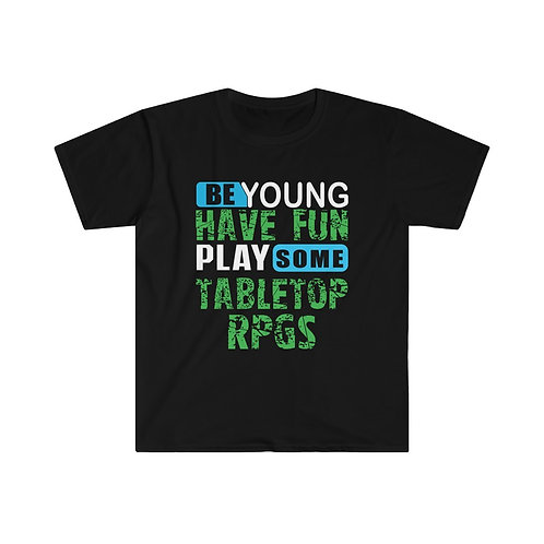 Be Young Have Fun RPG T-shirt