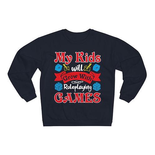My Kids Will Grow with RPG Sweatshirt