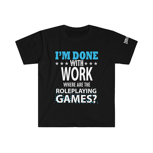 Done With Work RPG T-shirt