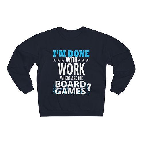 Done With Work BG Sweatshirt