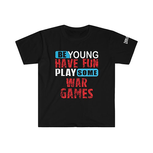 Be Young Have Fun Wargames T-shirt