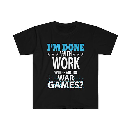 Done With Work WarGames T-shirt