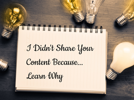 I Didn't Share Your Content Because… Learn Why