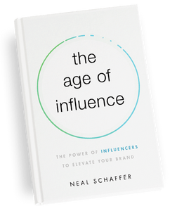The Age of Influence, Neal Schaffer
