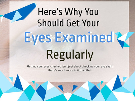 Here's why you should get your eyes examined regularly