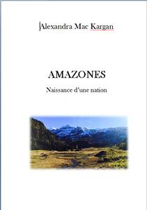 Amazones : naissance d'une nation