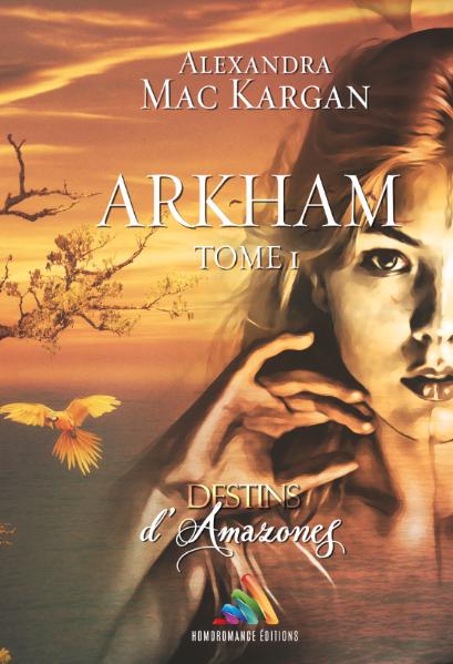 Destins d'Amazones : Arkham T1 -Broché Dédicacé