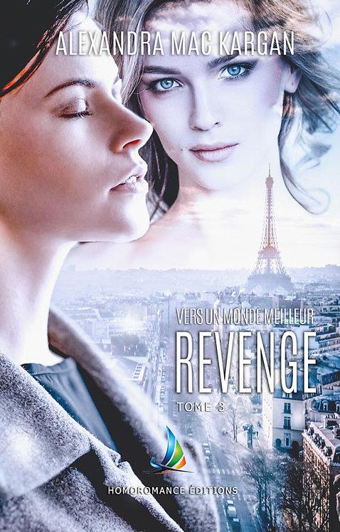 Revenge T3 - Vers un monde meilleur + dédicace !