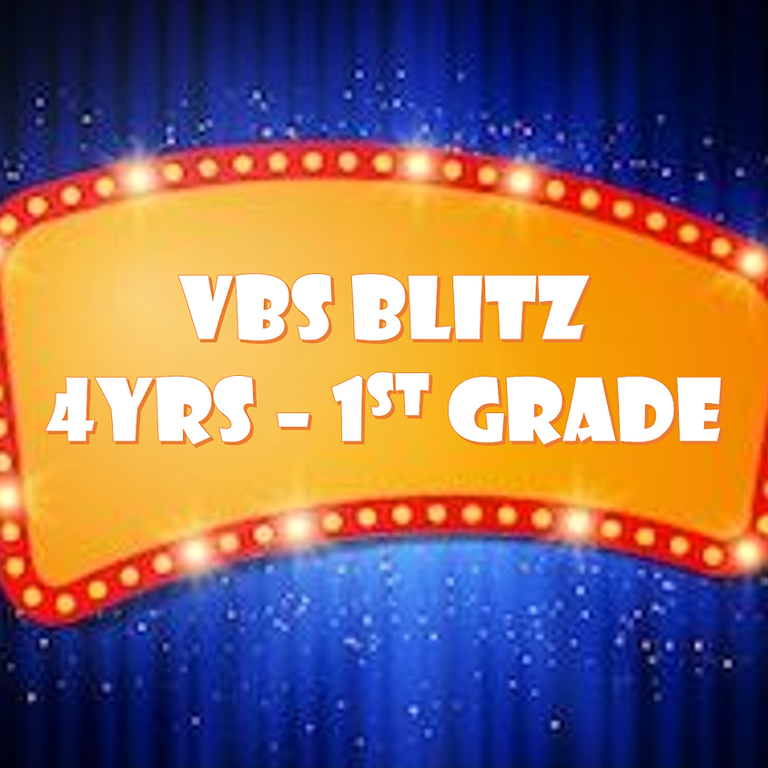 VBS BLITZ (4yrs old - 1st Grade)