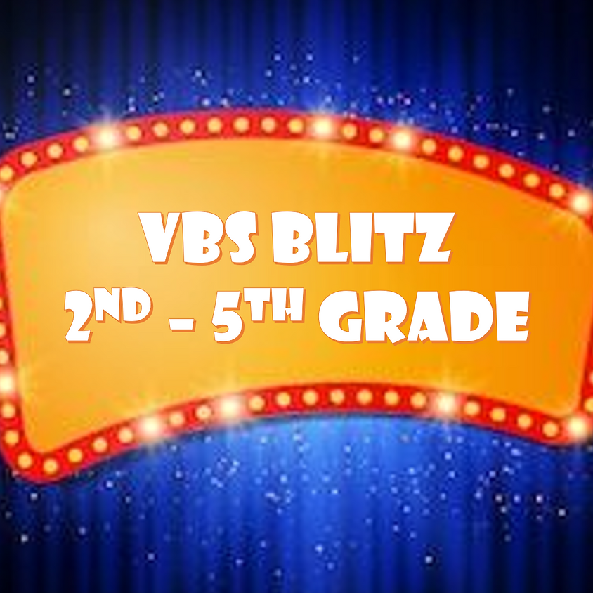 VBS BLITZ (2nd Grade - 5thGrade)