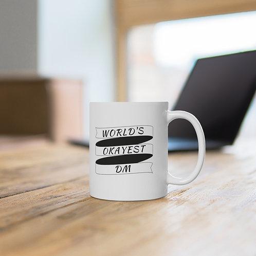 World's OKest DM 11oz Mug