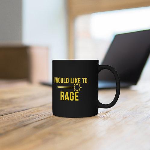 I'd Like To Rage mug 11oz