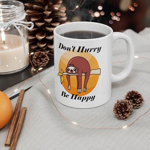 Dont Hurry Mug