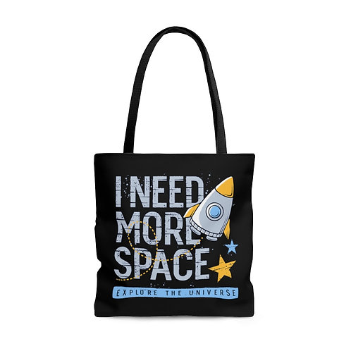 I Need More Space Bag