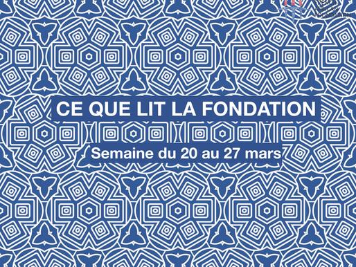 Ce que lit la Fondation - vendredi 27 mars