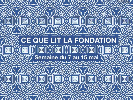 Ce que lit la Fondation - vendredi 15 mai
