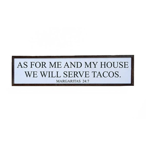 As For Me And My House We Will Eat Tacos - 24x6