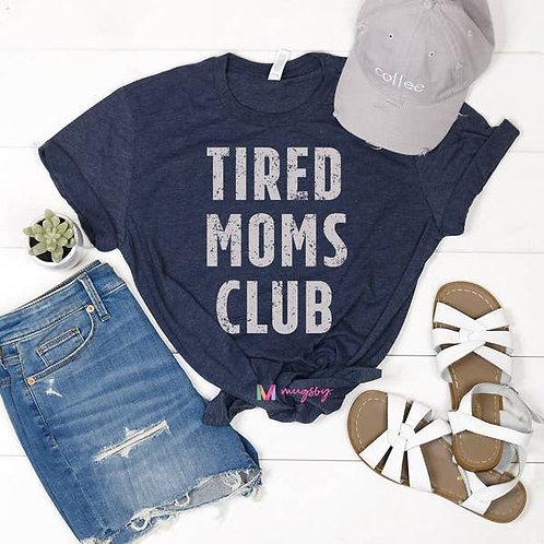 Tired Moms Club Shirt