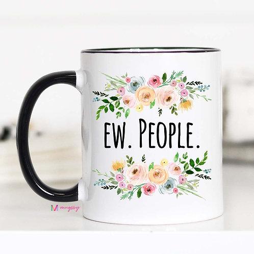 11 oz Coffee Mug: Ew. People.