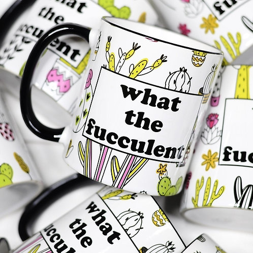 11 oz Coffee Mug: What the fucculent