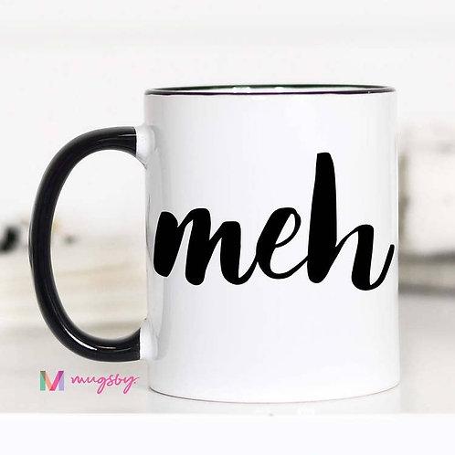 11 oz Coffee Mug: Meh