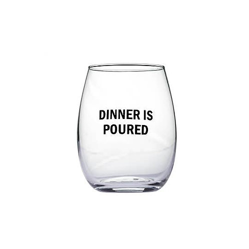 Dinner is Poured - Stemless Wine glass
