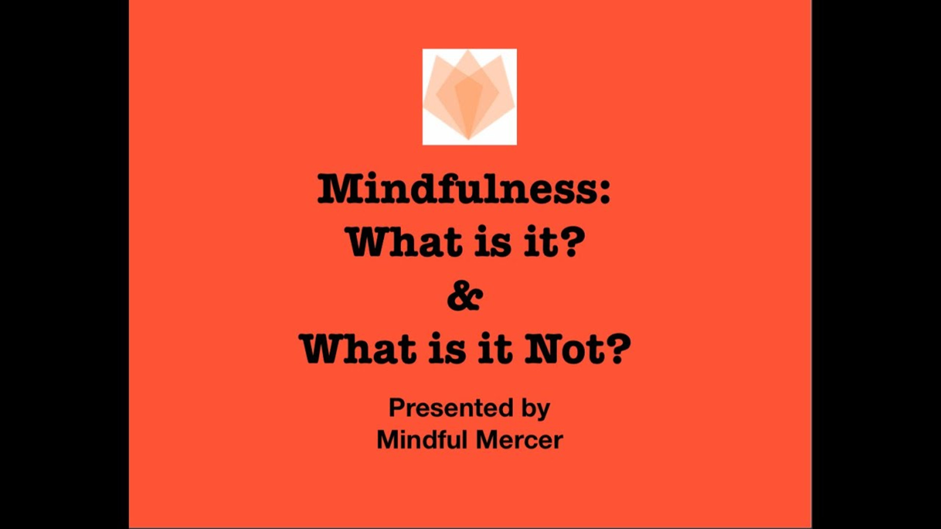 Mindfulness: What Is It & What Is It Not