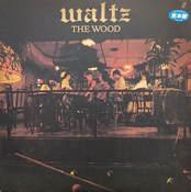 "THE WOOD | ""Waltz"""