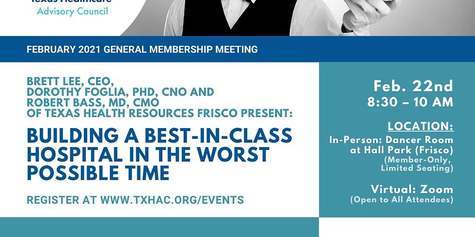 General Membership Meeting - Building a Best in Class Hospital in the Worst Possible Time