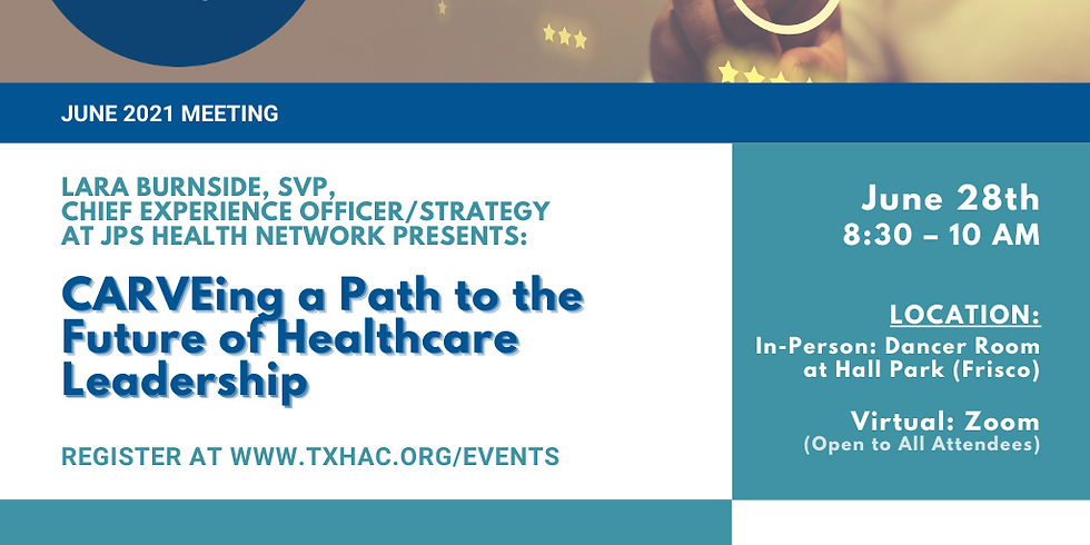 "General Membership Meeting - Lara Burnside at JPS: ""CARVEing a Path to the Future of Healthcare Leadership"""
