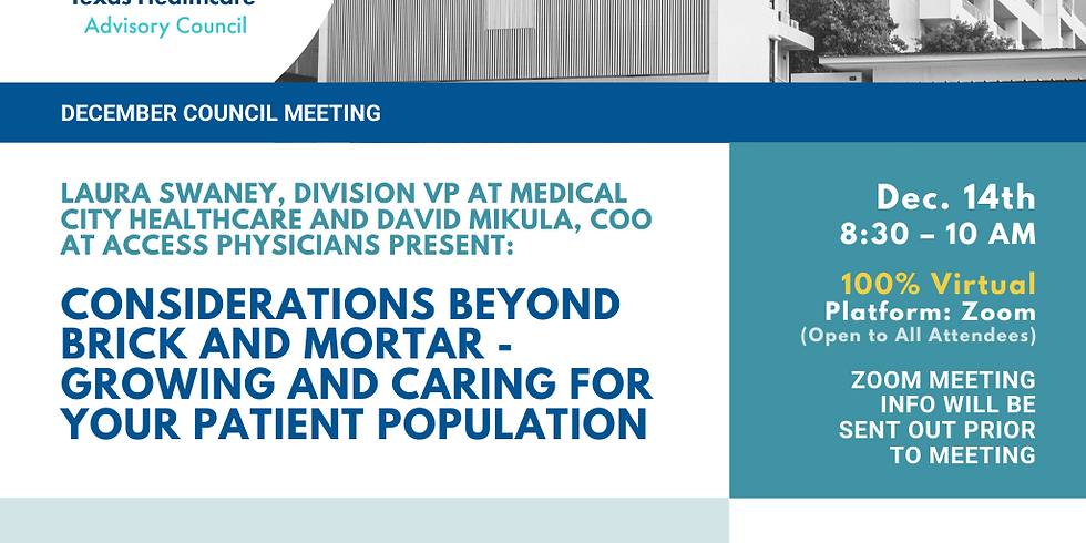 General Membership Meeting - Considerations Beyond Brick and Mortar - Growing and Caring for Your Patient Population