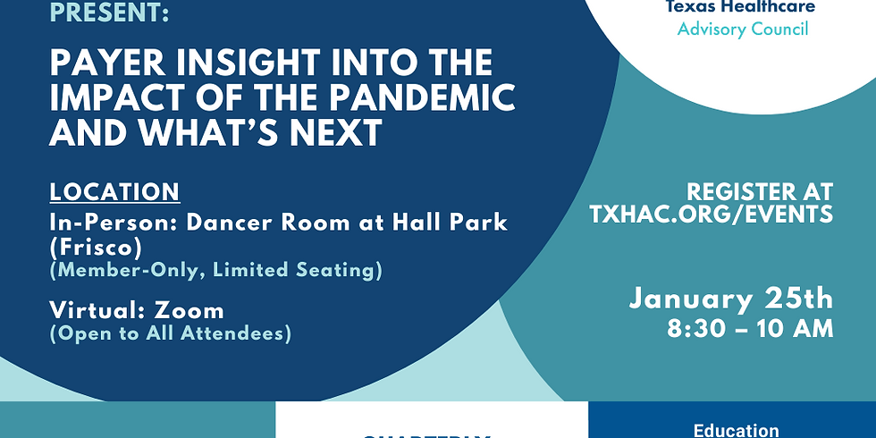 General Membership Meeting - Payer Insight into the Impact of the Pandemic and What's next
