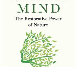 """""""The Well Gardened Mind: the Restorative Power of Nature"""" 