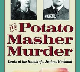 """The Potato Masher Murder""   Reviewed by Bill Schwab"