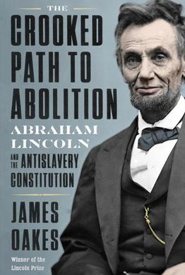 """""""The Crooked Path to Abolition,""""   Reviewed by Bill Schwab"""